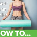 Foam Rolling: how to Use a Foam Roller like a pro