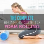 What Is a Foam Roller, How Do I Use It, and Why Does It Hurt?