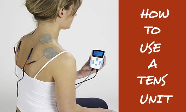 How to Use a TENS Unit Successfully