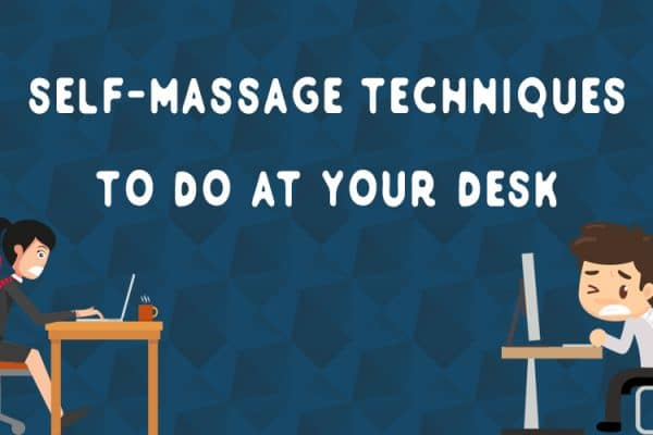 Self-Massage-Techniques-To-Do-At-Your-Desk