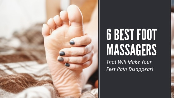 6 Best Foot Massagers